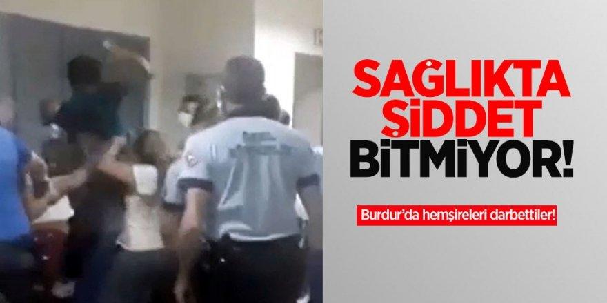 Burdur'da Sağlık Çalışanlarına Alçak Saldırı!
