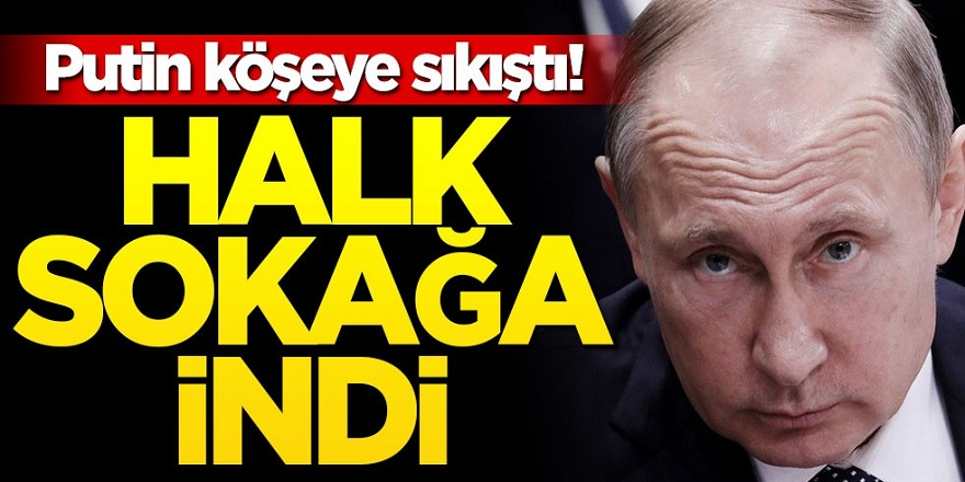 Putin Köşeye sıkıştı! Rusya'da Halk sokağa indi