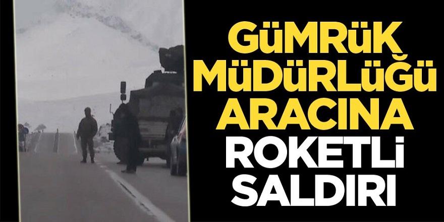 Ağrı'da Gümrük Müdürlüğü aracına roketli saldırı