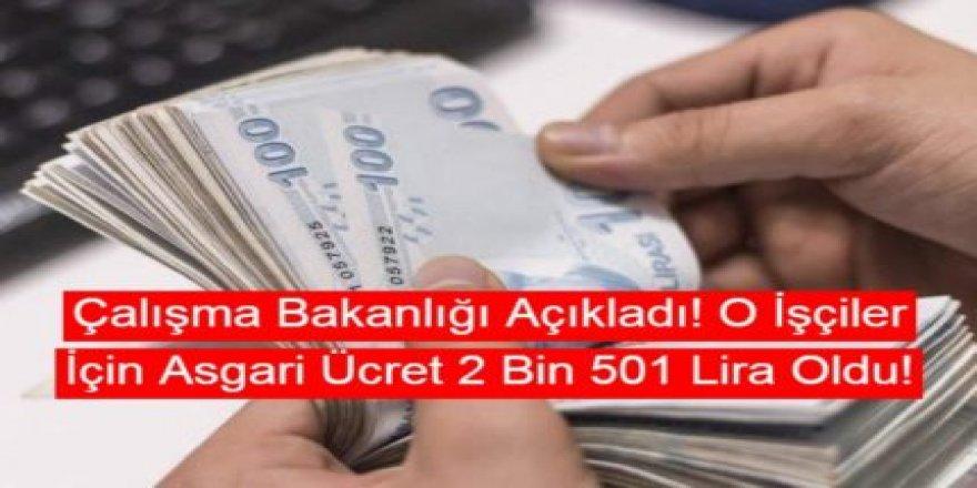 Çalışma Bakanlığı Duyurdu! O İşçiler İçin Asgari Ücret 2 Bin 501 Lira Oldu!