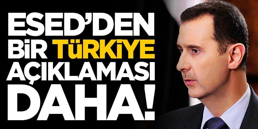 Esed'den bir Türkiye açıklaması daha!