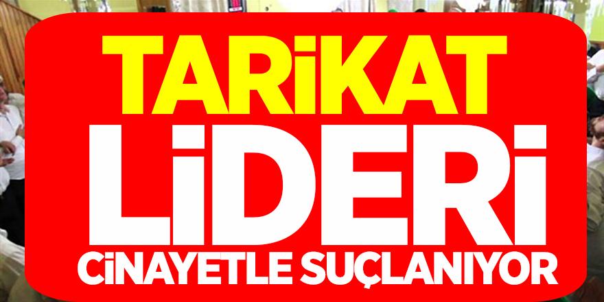 Tarikat Lideri Cinayetle Suçlanıyor!