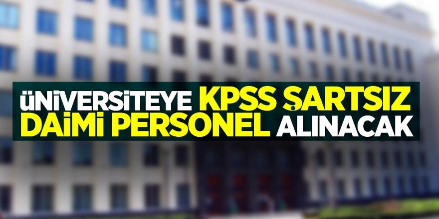 Üniversiteye KPSS şartsız daimi personel alınacak