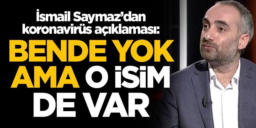 Gazeteci İsmail Saymaz'dan koronavirüs açıklaması: Bende yok ama o isim de var