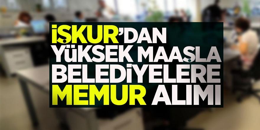 Belediyeler İŞKUR'dan memur alımı ilanı yayımlandı