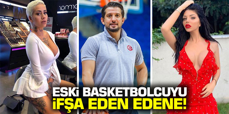 Eski basketbolcu Kerem Tunçeri'nin Beren Güney ile Elif Şen Azra mesajları ifşa oldu