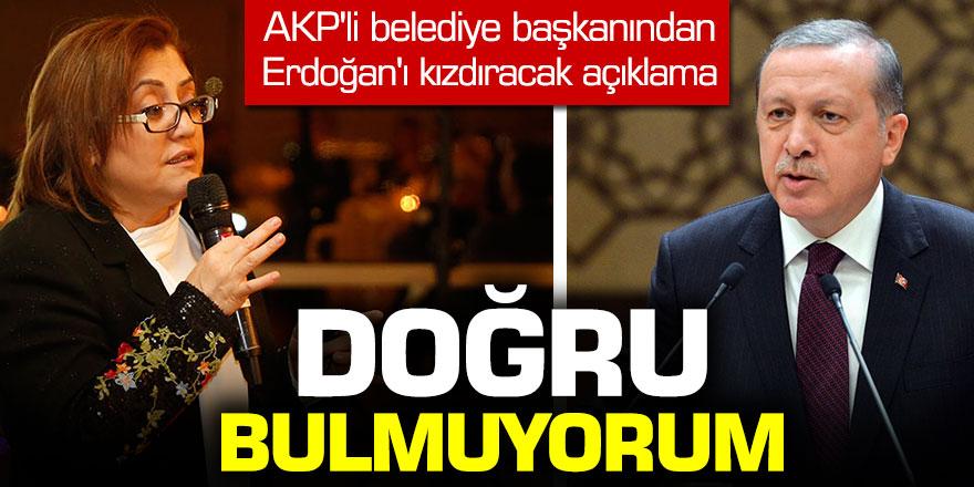 AKP'li Fatma Şahin'den Erdoğan'ı kızdıracak açıklama