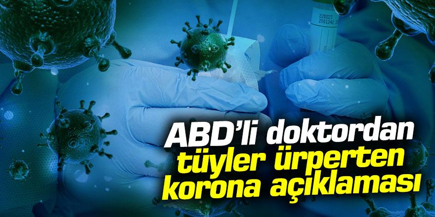 ABD'li doktordan tüyler ürperten koronavirüs açıklaması