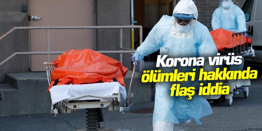 Dünya Şokta! Koronavirüs ölümleri hakkında flaş iddia