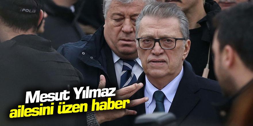 Eski Başbakan Mesut Yılmaz'ın ailesini üzen haber
