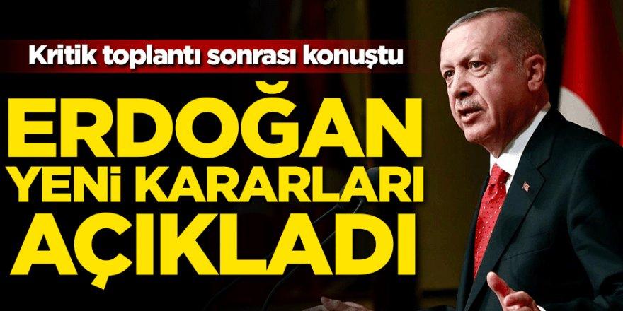 Cumhurbaşkanı Erdoğan yeni Koronavirüs kararlarını açıkladı