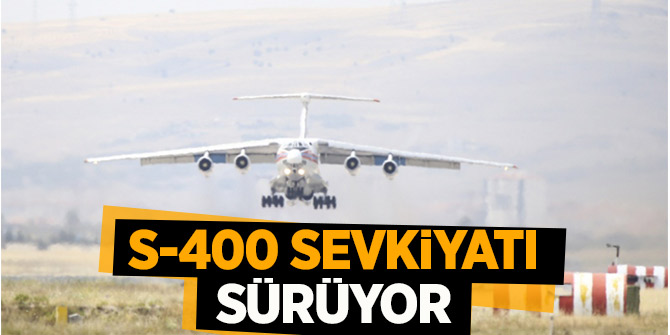 S-400 sevkiyatı sürüyor! 15. uçak Mürted Hava Üssü'ne indi