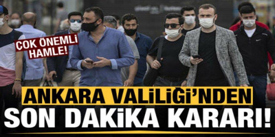 Ankara Valiliği'nden son dakika kararı!