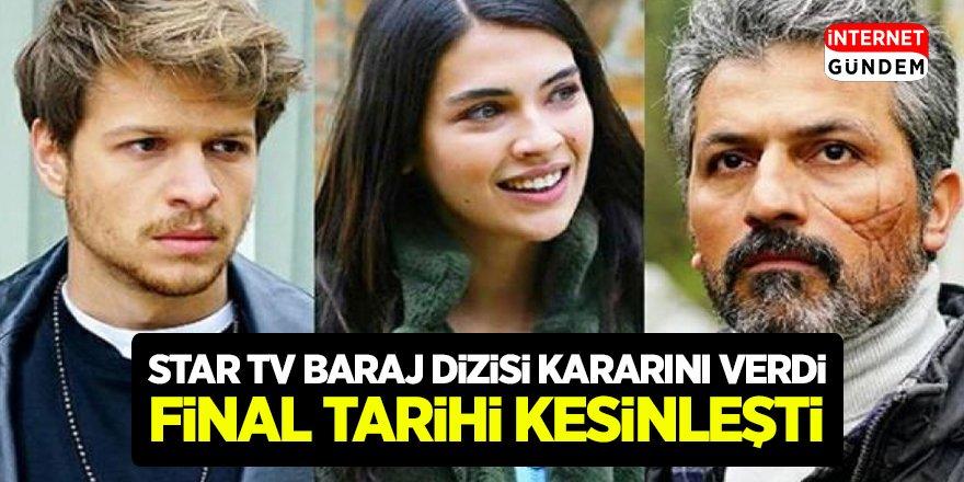 STAR TV Baraj Dizisi İçin Kararını Verdi! Baraj Dizisinin Net Final Tarihi Kesinleşti