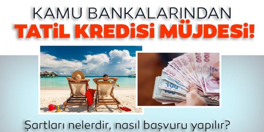 Tatil Kredisi Veren Bankalar Listesi Yayında! Tatil Kredisi ile 36 Ay Vade ile 10 Bin TL Kredi Çekebilirsiniz